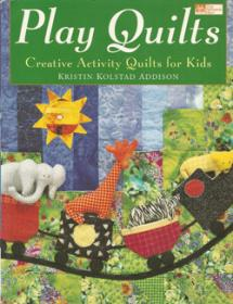 Play Quilt. Creative Activity Quilts for Kids  Book Cover
