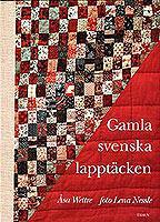 Gamla svenska lapptäcken  Book Cover
