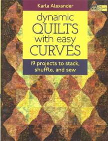 Dynamic Quilts with easy Curves, 19 projects to stack, shuffle and sew  Book Cover