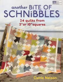 """Another Bite of Schnibbles, 24 quilts from 5"""" or 10"""" squares  Book Cover"""