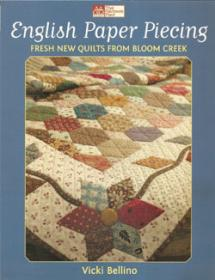 English Paper Piecing, Fresh new quilts from Bloom Creek  Book Cover
