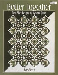 Better Together, Two-Block Designs for Dynamic Quilts  Book Cover