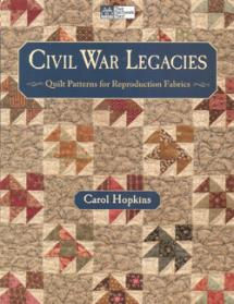 Civil War Legacies, Quilt Patterns for Reproduction Fabrics  Book Cover