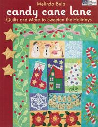 Candy Cane Lane, Quilts and More to Sweeten the Holidays  Book Cover