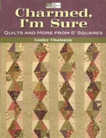 "Charmed, I'm Sure – Quilts and more from 5"" squares  Book Cover"