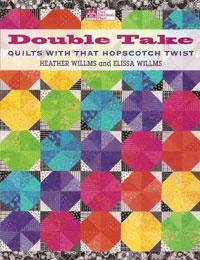 Double Take Quilts with That Hopscotch Twist  Book Cover