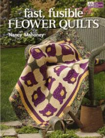 Fast, Fusible Flower Quilts  Book Cover