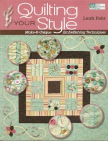 Quilting Your Style, Make-It-Unique – Embellishing Techniques  Book Cover