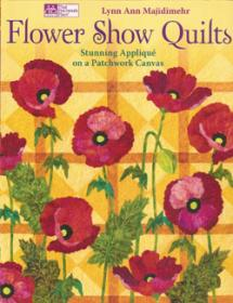 Flower Show Quilts, Stunning Appliqué on a Patchwork Canvas  Book Cover