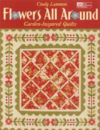 Flowers All Around. Garden-Inspired Quilts  Book Cover