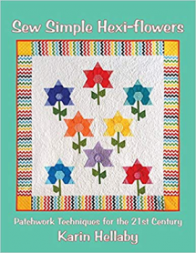 Sew Simple Hexi-flowers, Patchwork Techniques for the 21st Century  Book Cover