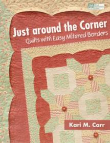 Just around the Corner, Quilts with Easy Mitered Borders  Book Cover