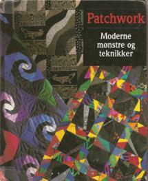 Patchwork – Moderne mønstre og teknikker  Book Cover