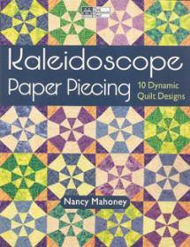 Kaleidoscope Paper Piecing, 10 Dynamic Quilt Design  Book Cover