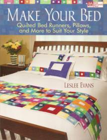 Make Your Bed, Quilted Bed Runners, Pillows, and More to Suit Your Style  Book Cover