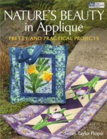 Nature's Beauty in Appliqué, Pretty and Practical Projects  Book Cover