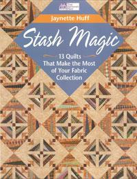 Stash Magic, 13 Quilts That Make the Most of Your Fabric Collection Book Cover