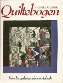 Quiltebogen - Kendte quilteres ideer og teknik  Book Cover