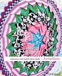 Whizz Bang! Adventures with Folded Fabric Quilts Book Cover