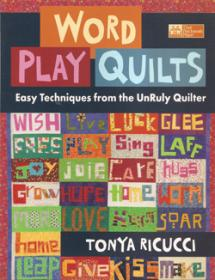 Word Play Quilts, Easy Techniques from the UnRuly Quilter Book Cover